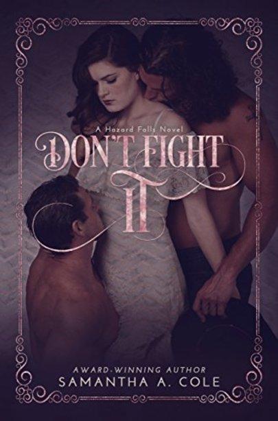 Book Review U201cDon U2019t Fight It U201d By Samantha A Cole U2013 The
